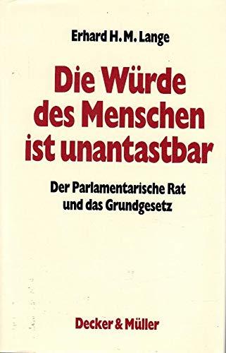 9783822606926: Die Würde des Menschen ist unantastbar: Der Parlamentarische Rat und das Grundgesetz (German Edition)