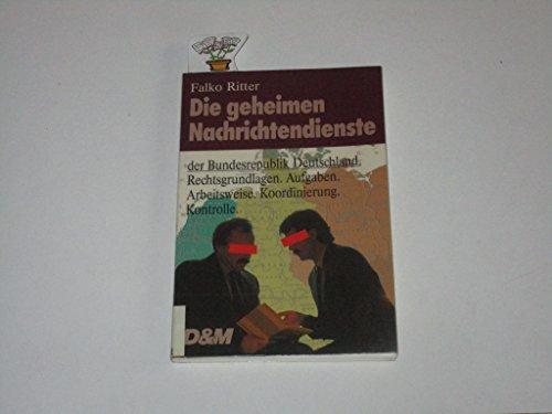 9783822638880: Die geheimen Nachrichtendienste in der Bundesrepublik Deutschland. Rechtsgrundlagen, Aufgaben, Arbeitsweise, Koordinierung, Kontrolle