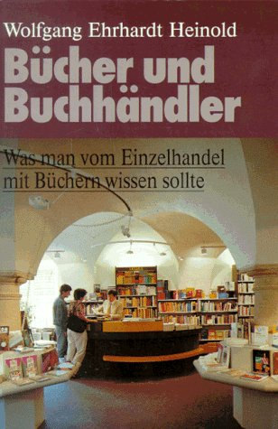 9783822644911: Bücher und Buchhändler. Was man vom Einzelhandel mit Büchern wissen sollte