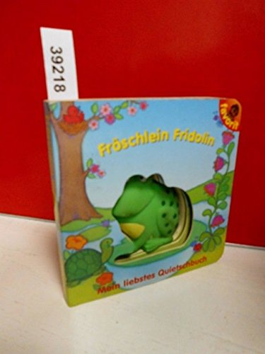 9783822730164: Mein liebstes Quietschbuch. Fröschlein Fridolin - Häschen Hopp - Fischlein Wanda - Entlein Quack
