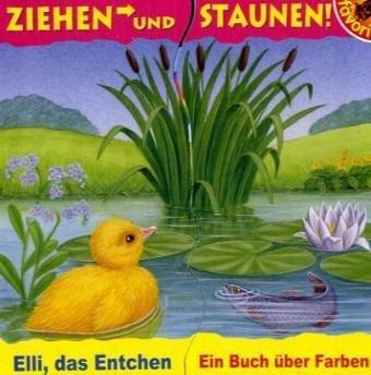 9783822735718: Elli, das Entchen: Ziehen und Staunen. Ein Buch über Farben