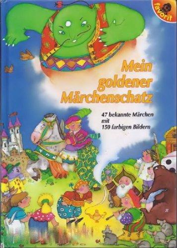 9783822759004: Mein goldener Märchenschatz. 47 bekannte Märchen