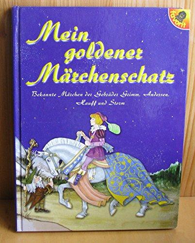 Mein goldener Märchenschatz : bekannte Märchen der: Grimm, Jacob: