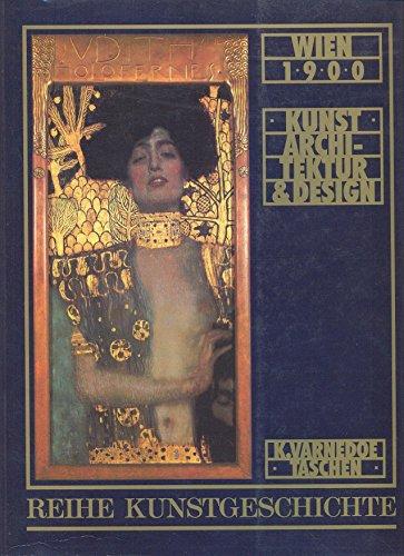 Wien 1900: Kunst, Architektur & Design: K. Varnedoe