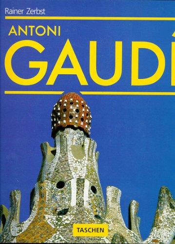 Antonio Gaudi : Une vie en architecture: Zerbst, Rainer