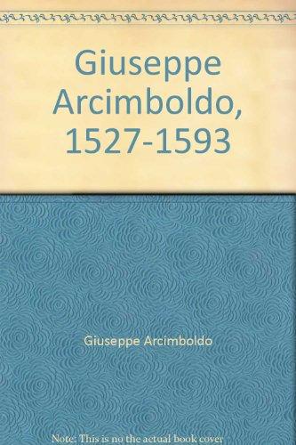 9783822802779: Giuseppe Arcimboldo, 1527-1593