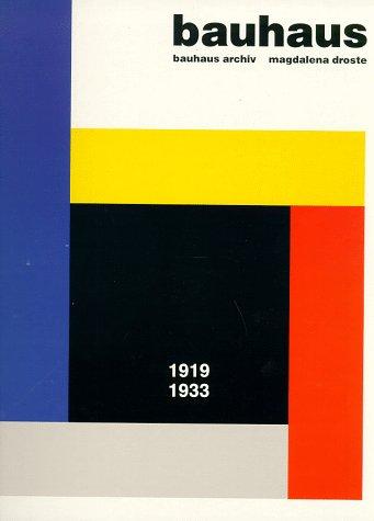 bauhaus 1919 - 1933 bauhaus archiv: magdalena droste
