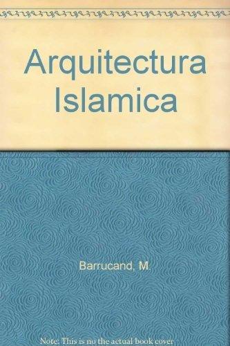 Arquitectura Islamica: Bednorz, A., Barrucand,