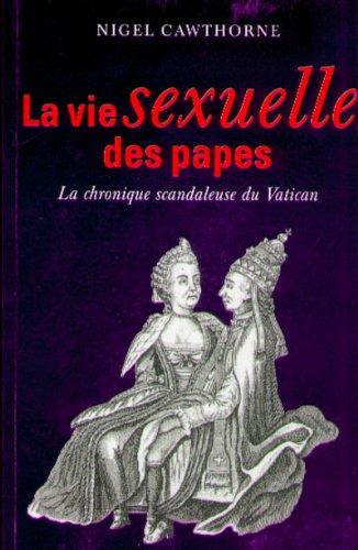 9783822807804: La vie sexuelle des papes. la chronique scandaleuse du Vatican