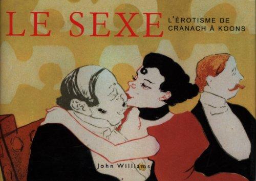 Le sexe : L'Ã rotisme de Cranach: Williams, John