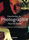 9783822808146: Geschichte der Photographie 1839 bis heute: George Eastman House, Rochester, NY