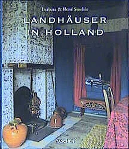 Landhäuser in Holland. Country Houses of Holland. Les Maisons Romantiques de Hollande.