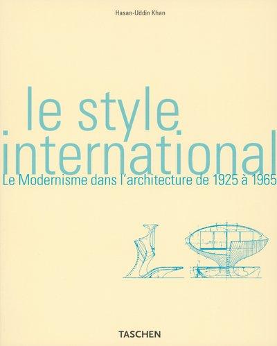 Le Style international. Le Modernisme dans l'architecture de 1925 à 1965, par ...