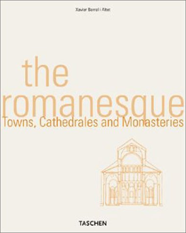 9783822812372: The Romanesque: Towns, Cathedrals and Monasteries