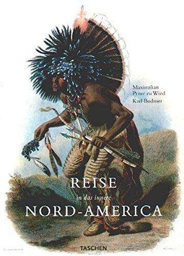 Die Reise in das innere Nord- Amerika in den Jahren 1832 - 1834. (3822812447) by Maximilian Prinz zu Wied; Karl. Bodmer