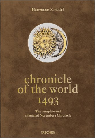 Chronicle of the world 1493.the complete and: Schedel, Hartmann