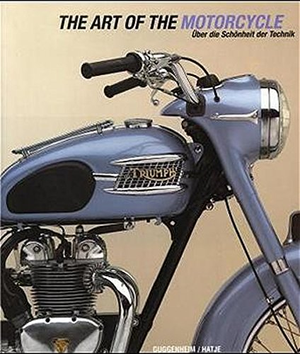 The Art of Motorcycle. Die Schönheit der Technik. (9783822813300) by Matthew Drutt