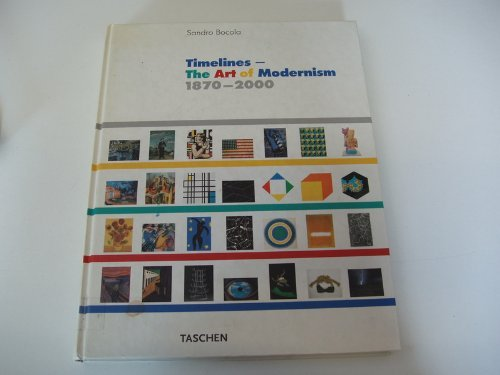 9783822813584: Timelines : the Art of Modernism, 1870-2000 / Sandro Bocola