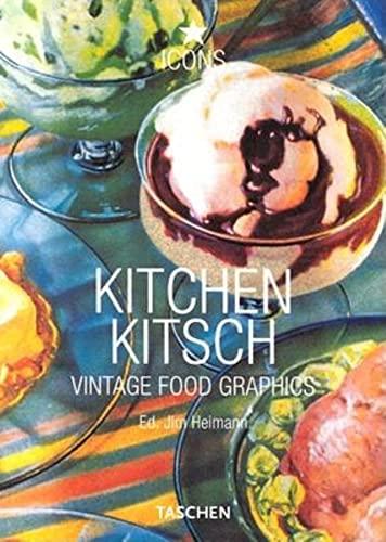 Kitchen Kitsch Vintage Food Graphics Ico: Jim Heimann