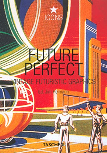 9783822815663: Future Perfect: Vintage Futuristic Graphics (Icons Series)