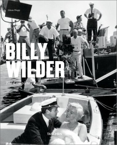 9783822815953: Billy Wilder:The Complete Films, The Cinema of Wit 1906 - 2002