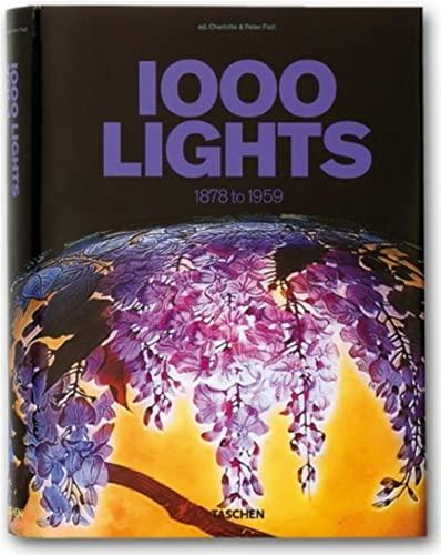 1000 Lights, Vol. 1: 1878 to 1959: Fiell, Peter [Editor];