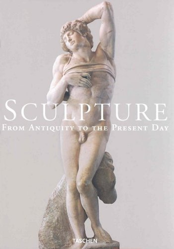 Sculpture : From Antiquity to the Present Day: Ceysson, Bernard; Daval, Jean-Luc
