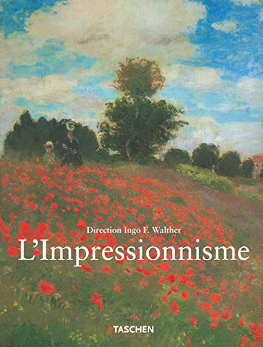 La Peinture Impressionnisme 1860-1920: Walther, Ingo F.