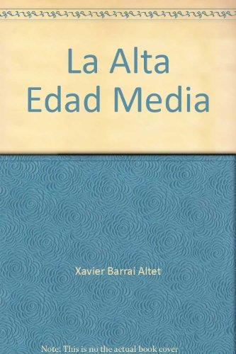 La Alta Edad Media (3822817953) by Barral I Altet, Xavier