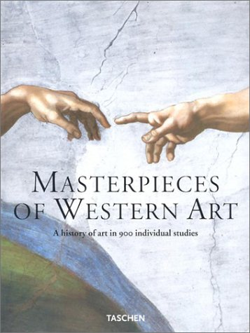 9783822818251: Masterpieces of Western Art: A History of Art in 900 Individual Studies from the Gothic to the Present Day (From Gothic to Neoclassicism: Part 1)