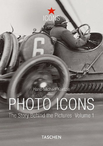 Photo Icons: The Story Behind the Pictures: Koetzle, Hans-Michael