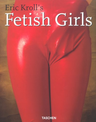 9783822818671: Eric Kroll's Fetish Girls