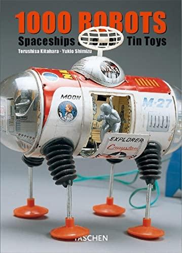 1000 Robots, Spaceships & Tin Toys: Kitahara, Teruhisa & Yokio Shimizu