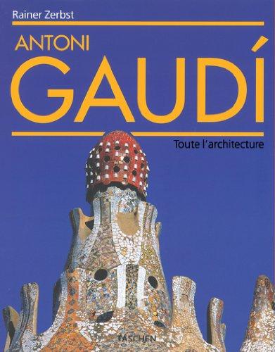 9783822821701: Antoni Gaudi. Toute l'architecture