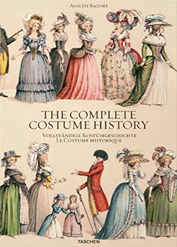 The Complete Costume History / Vollstandige Kostumgeschichte / Le Costume Historique: TÃ ...