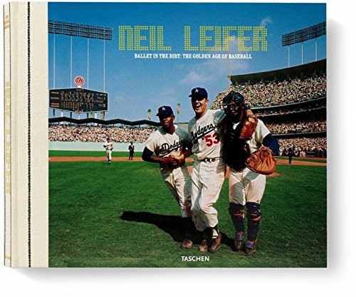 9783822822074: Neil Leifer: Ballet in the Dirt: Baseball photography of the 1960s and 70s