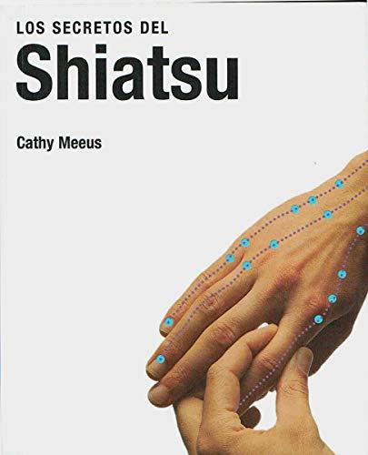 Los Secretos del Shiatsu (Spanish Edition): Meeus, Cathy