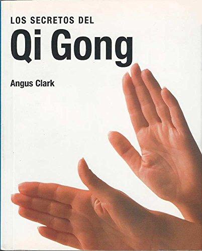 Los Secretos del Qi Gong (Spanish Edition): Clark, Angus
