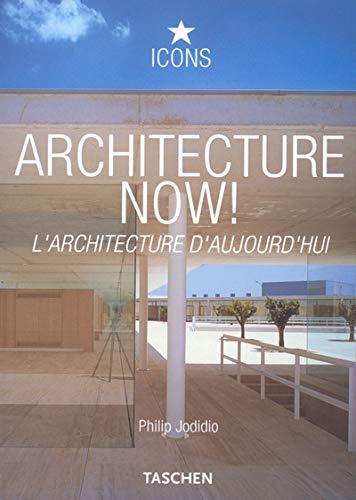 Architecture Now ! : L'Architecture d'aujourd'hui: Philip Jodidio