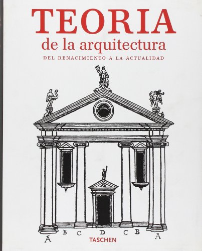 Teoría de la arquitectura: del renacimiento a la Actualidad: aa.vv.