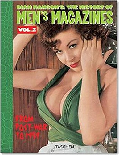 History of Men's Magazines: Post-War to 1959: Hanson, Dian (Editor)