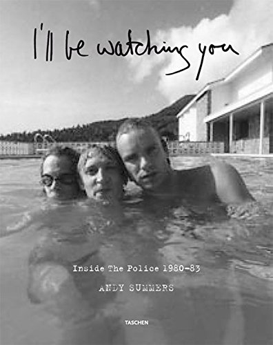 I'll Be Watching You: Inside the Police, 1980-83.: SUMMERS, Andy.