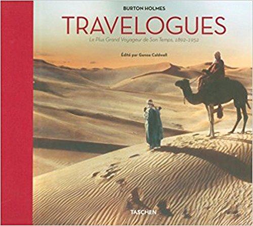 9783822827673: Travelogues : Burton Holmes Le Plus Grand Voyageur de Son Temps, 1892-1952