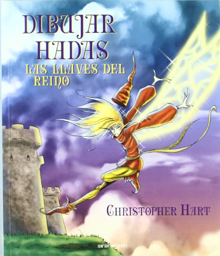 DIBUJAR HADAS LAS LLAVES DEL REINO 1008057 (9783822828748) by Christopher Hart
