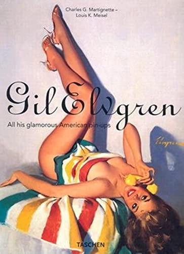 Gil Elvgren : All His Glamorous American Pin-Ups: Martignette, Charles G.; Meisel, Louis K.