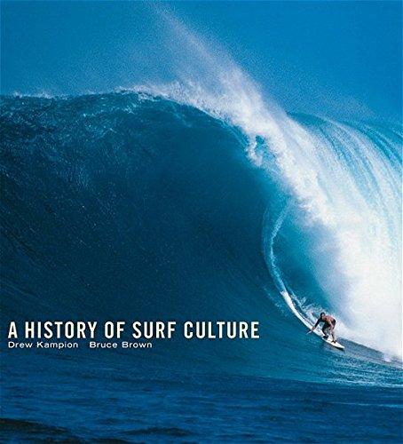 Die Geschichte des Surfens: Kampion, Drew, Brown,