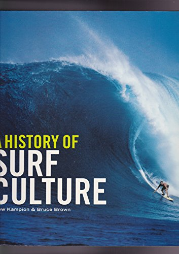 A HISTORY OF SURF CULTURE: Drew Kampion and