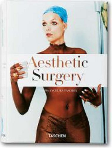 Aesthetic Surgery: Edited by Angelica Taschen