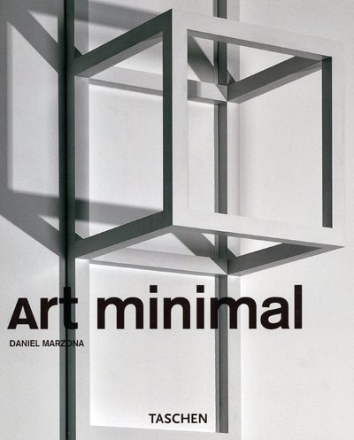 Minimal Art (Taschen Basic Art Series) (9783822830598) by Daniel Marzona; Elena Carlini