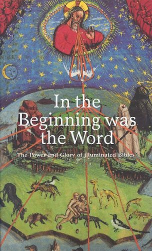 9783822830642: In the beginning was the word ill bibles: Power and Glory of Illuminated Bibles